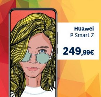 Oferta de Huawei P smart Z por 249.99€