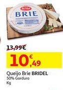 Oferta de Queijo brie por 10.49€