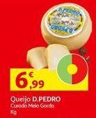 Oferta de Queijos D. Pedro por 6,99€