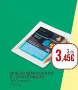 Oferta de Queijo semi-curado El Corte Inglés por 3,45€