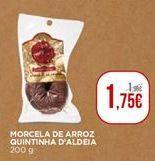 Oferta de Morcela de arroz Quintinha D'Aldeia por 1,75€