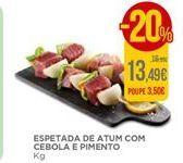 Oferta de Espetada de atum com cebola e pimento por 13,49€
