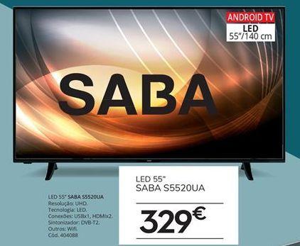 Oferta de Tv 55'' led Saba por 329€