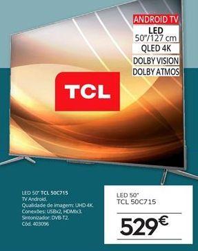 Oferta de Tv 50'' led TCL por 529€