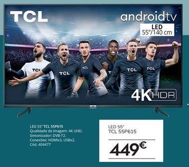 Oferta de Tv 55'' led TCL por 449€